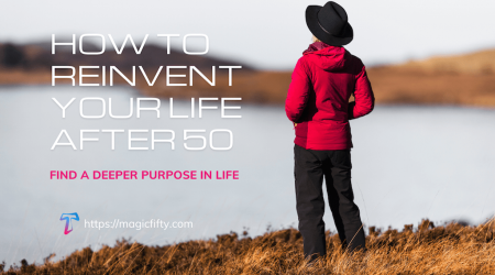 Life After 50 – How To Reinvent Yourself In The Second Half